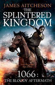 Bitter battles for the Marches - The Splintered Kingdom by James Aitcheson