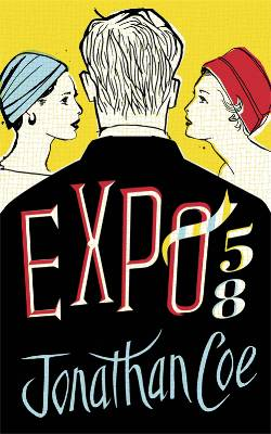 Jonathan Coe's latest novel Expo 58