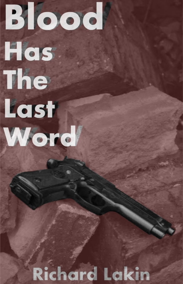 My first novel Blood has the Last Word